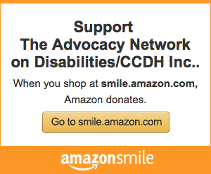 Support The Advocacy Network on Disabilities/CCDH, Inc.
