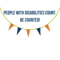 PEOPLE WITH DISABILITIES COUNT. BE COUNTED!